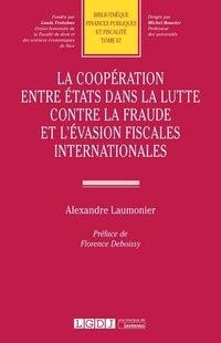 1a546fe76dc Nouveautés Droit. La coopération entre États dans la lutte contre la fraude  et l évasion fiscale internationales