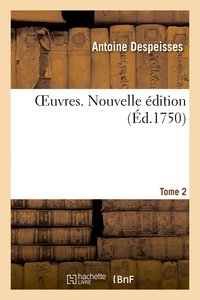 Oeuvres. nouvelle édition. Tome 2