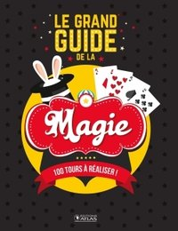 Le grand guide de la magie