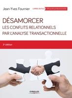 J.-Y.Fournier - Désamorcer les conflits relationnels par l'analyse transactionnelle