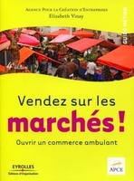 Élizabeth Vinay - Vendez sur les marchés !
