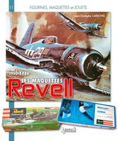 Les maquettes revell 1950-1982- - Tome 1