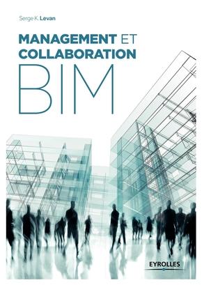 Serge K. Levan- Management et collaboration BIM
