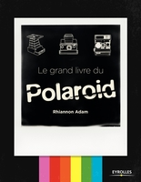 R.Adam - Le grand livre du Polaroid