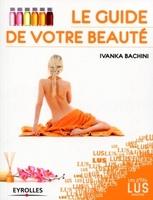 Ivanka BACHINI - Le guide de votre beauté