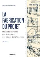 Possompes, Michel - La fabrication du projet