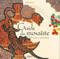Sarah Kelly - Guide du mosaïste