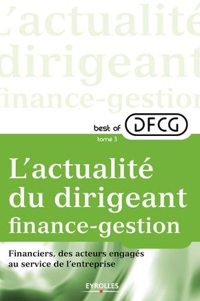 DFCG- L'actualité du dirigeant finance-gestion - Tome 3
