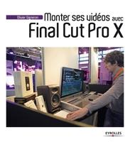 Olivier Vigneron - Monter ses vidéos avec Final Cut Pro X