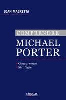 Joan Magretta - Comprendre michael porter