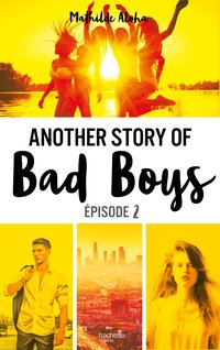 Another story of Bad Boys - Episode 2