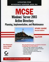 MCSE Windows Server 2003 Active Directory: Planning, Implentation, and Maintenance Study Guide - Exam 70-294