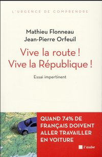 Vive la route ! vive la republique !