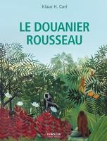 K.Carl - Le Douanier Rousseau