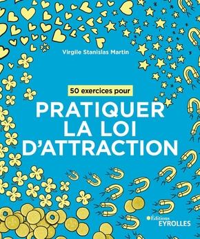 - 50 exercices pour pratiquer la loi d'attraction