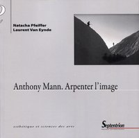 Anthony Mann - Arpenter l'image
