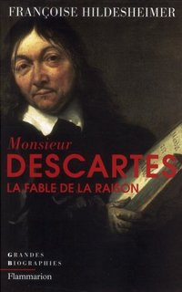 Monsieur Descartes ou La Fable de la Raison