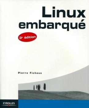 Pierre Ficheux- Linux embarque