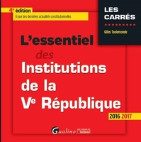 L'essentiel des institutions de la Ve République - 2016-2017