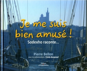Pierre Bellon, Emily Borgeaud- Je me suis bien amusé ! sodexho raconte...