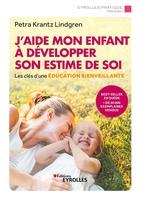 P.Krantz Lindgren - J'aide mon enfant à développer son estime de soi
