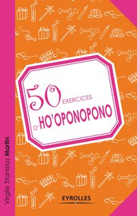 50 exercices d'Ho'oponopono