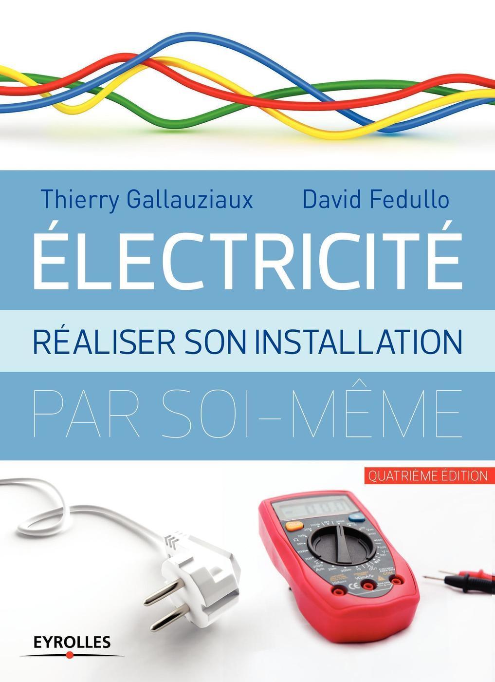Renovation Electrique Soi Meme electricité - réaliser son installation électrique par soi-même - -  librairie eyrolles