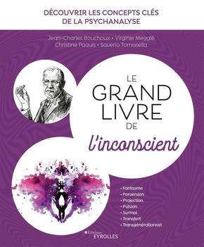 J.-C.Bouchoux, C.Paquis, V.Megglé, S.Tomasella- Le grand livre de l'inconscient