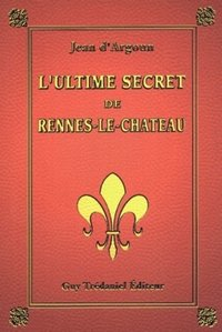L'ultime secret de rennes-le-chateau