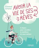 A.Gérard - Avoir la vie de ses rêves !