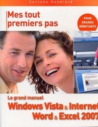 Le grand manuel Windows Vista et Internet, Word et Excel 2007