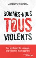 T.Abou Nour, P.Haddad, N.Jeammet, G.-H.Masson - Sommes-nous tous violents ?