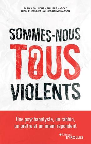 T.Abou Nour, P.Haddad, N.Jeammet, G.-H.Masson- Sommes-nous tous violents ?