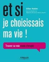 G.Noblet - Et si je choisissais ma vie !