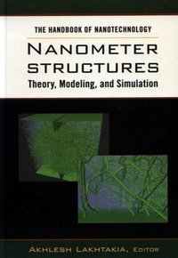 The Handbook of Nanotechnology: Nanometer Structures