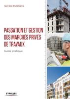 Pinchera, Gerald - Passation et gestion des marchés privés de travaux
