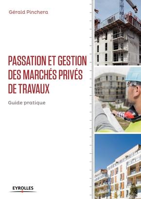 Pinchera, Gerald- Passation et gestion des marchés privés de travaux