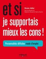 Bruno Adler - Et si je supportais mieux les cons !