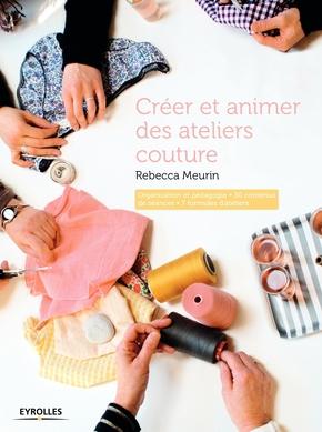 R.Meurin- Créer et animer des ateliers couture
