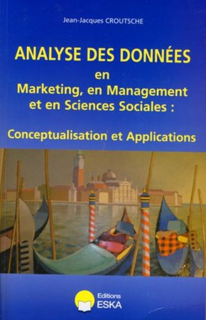 Analyse des données en marketing, en management et en sciences sociales