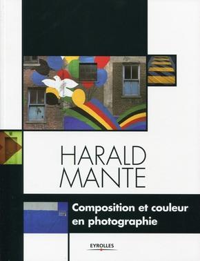 Harald Mante- Composition et couleur en  photographie