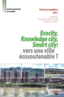 Ecocity, Knowledge city, Smart city : vers une ville écosoutenable ?