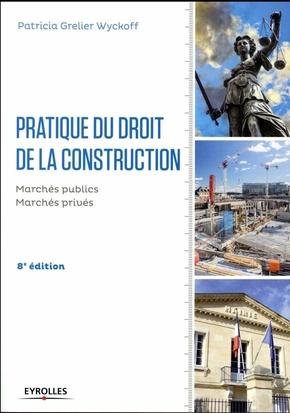 Patricia Grelier Wyckoff- Pratique du droit de la construction