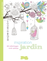 Inspiration jardin : 50 coloriages anti-stress