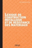 Collectif Construir'Acier - Lexique de construction metallique et de resistance des materiaux