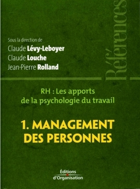 Claude Lévy-Leboyer, Claude Louche, Jean-Pierre Rolland- Rh : les apports de la psychologie du travail - Tome 1 - management des personnes