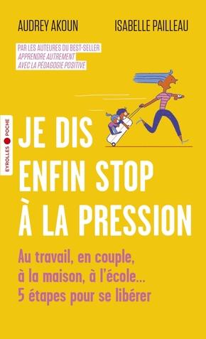 A.Akoun, I.Pailleau- Je dis enfin stop à la pression