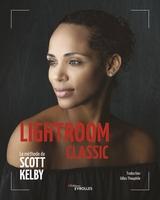 - Lightroom classic - la méthode de scott kelby