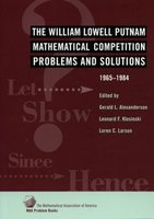 The William Lowell Putnam Mathematical Competition Problems and Solutions