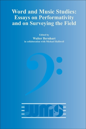 Word and music studies: essays on performativity and on surveying the field with michael halliwell.
